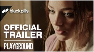 Playground - Official Trailer [HD] | blackpills