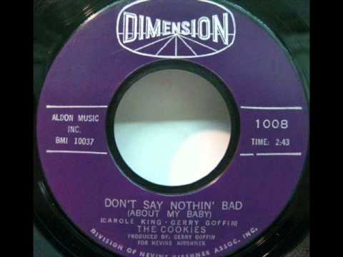 COOKIES   Don't Say Nothin' Bad (About My Baby)   MAR '63