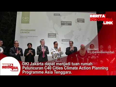 Anies Baswedan; suatu kehormatan DKI Jakarta bisa menjadi tuan rumah peluncuran C40 Climate Action