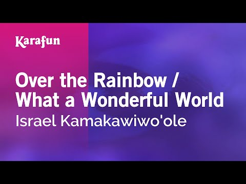 Karaoke Over The Rainbow / What A Wonderful World - Israel Kamakawiwo'ole *