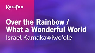 Karaoke Over The Rainbow / What A Wonderful World - Israel Kamakawiwo