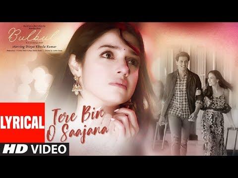 Bulbul: Tere Bin O Saajana Lyrical Video | Divya Khosla Kumar | Neeti Mohan Piyush Mehroliyaa