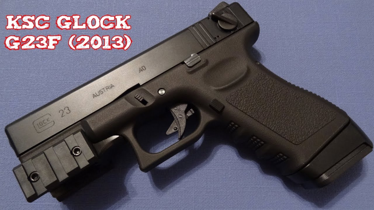 review) ksc glock g23f (new 2013 version) youtube(review) ksc glock g23f (new 2013 version)