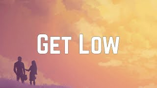 Dillon Francis - Get Low ft. DJ Snake (Lyrics)