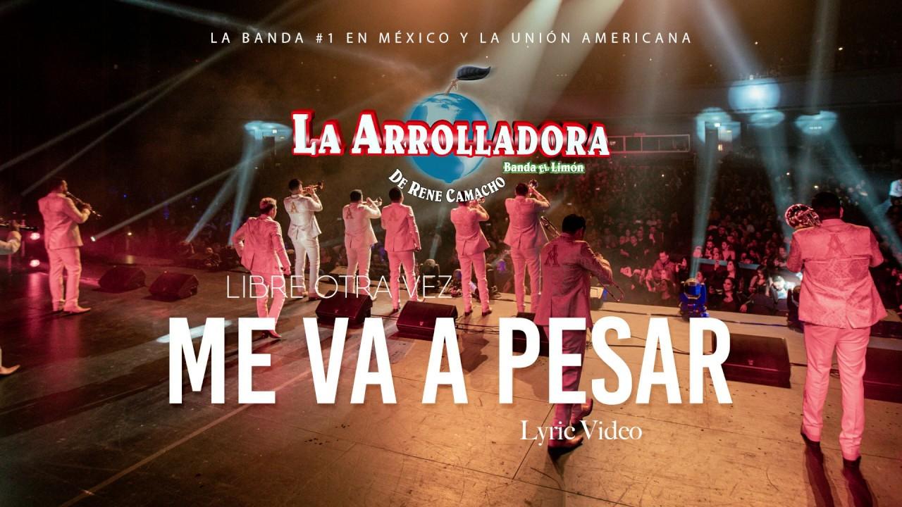 La Arrolladora Banda El Limón De René Camacho - Me Va Pesar (Lyric Video)