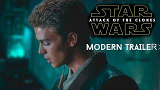 Star Wars: Attack of The Clones - Modern Trailer (2018)
