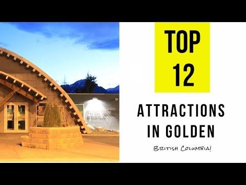 Top 12. Best Tourist Attractions in Golden: British Columbia, Canada