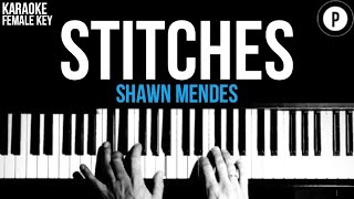 Shawn Mendes - Stitches Karaoke SLOWER Acoustic Piano Instrumental Cover Lyrics FEMALE / HIGHER KEY