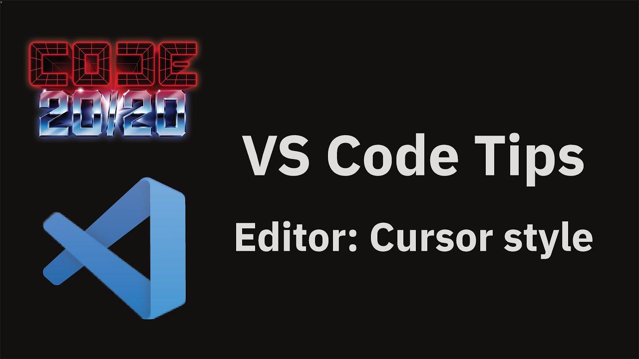 Editor: Cursor style
