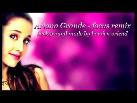 Ariana Grande - focus remix