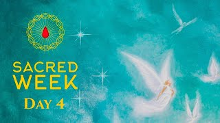 Sacred Week - Day 4 (August 2020)