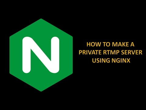 How to Make a Private RTMP Server using NGINX | Myrtle Enter