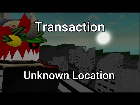 Unknown Location (Transaction Episode 2) (Roblox Changed Animation)
