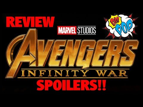 Avengers: Infinity War Review with SPOILERS!! | DIS POP | 05/17/18