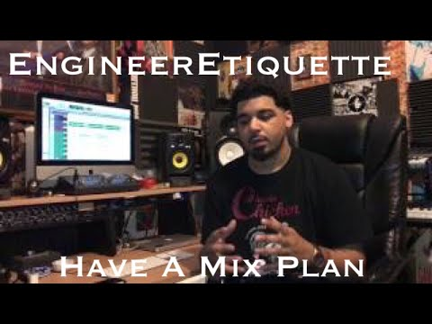 Engineer Etiquette: Have A Mix Plan