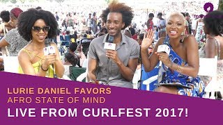 LIVE: Curlfest 2017 with Lurie of Afro State of Mind