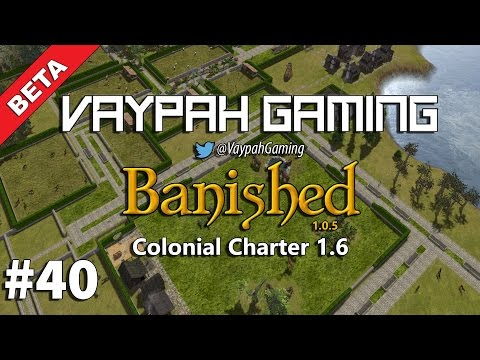Banished: Colonial Charter 1.6 Beta | Part 40 | Back to the Zoo..