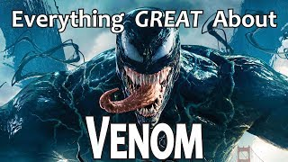 Everything GREAT About Venom!