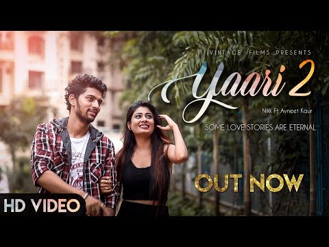 yaari-2-:-nikk-ft-avneet-kaur-|-yaari-lyrics-|-new-punjabi-songs-2019-|-vintage-films