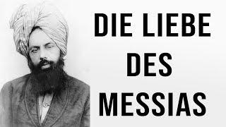 Wie sehr der verheißene Messias (as) seine Anhänger liebte…