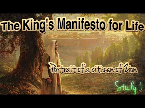 The King's Manifesto for Life - Study 1: Portrait of a citizen of Zion