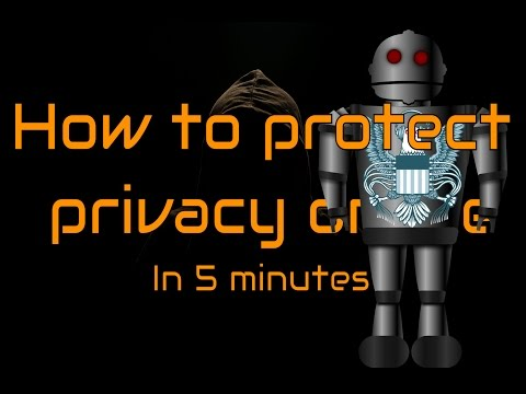 HOW TO PROTECT YOUR PRIVACY ONLINE 2017 in 5 minutes | Fight CIA, NSA, after Vault 7 & Snowden