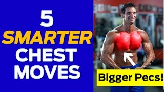 Chest Workout: 5 Smarter Chest Exercises for Bigger Pecs