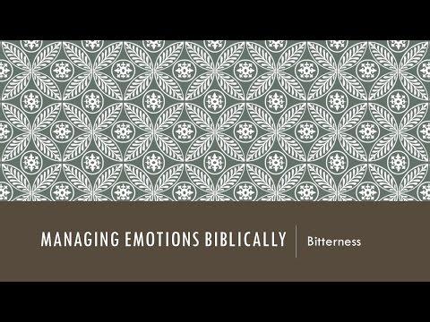Managing Emotions Biblically 6: Bitterness (Susan Blake)