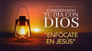 Comenzando tu dia con Dios  Enfócate en Jesús  Pastor Juan Carlos Harrigan   1577