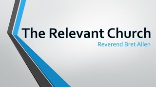 The Relevant Church - With Pastor Bret Allen - Real Life Church of Galt