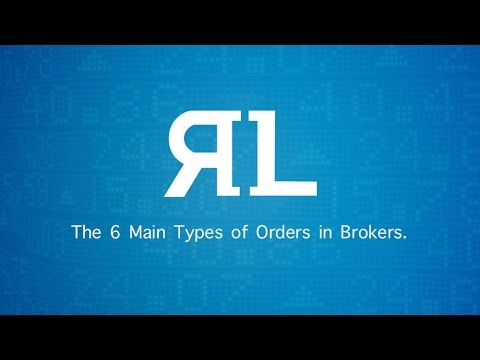 The 6 Main Types of Orders in Brokers.
