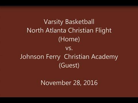 North Atlanta Christian Flight vs Johnson Ferry Christian Academy   - Varsity Basketball  11-28-2016
