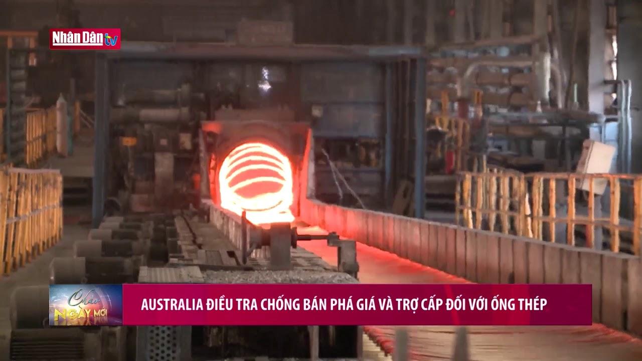 Australia điều tra chống bán phá giá và trợ cấp đối với ống thép