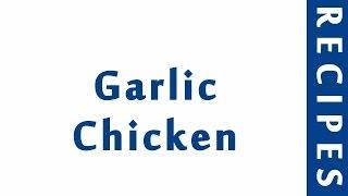 Garlic Chicken | ITALIAN FOOD RECIPES | RECIPES LIBRARY | MY RECIPES
