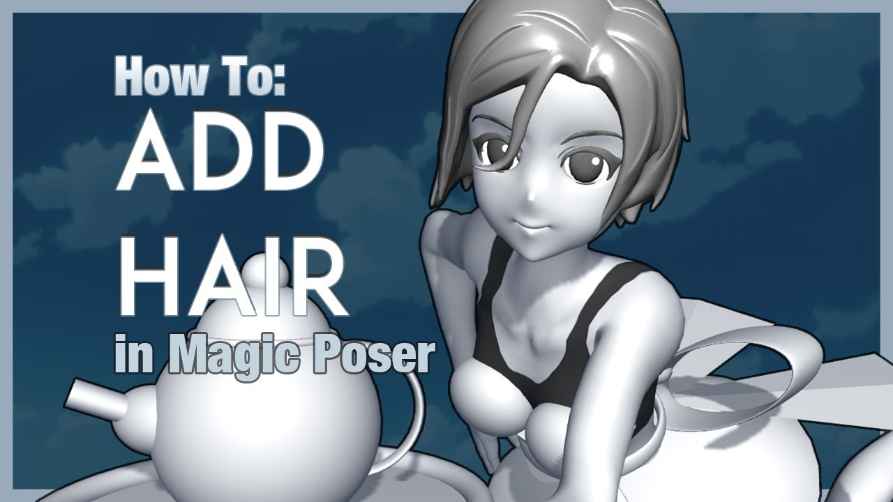 How To: Add Hair in Magic Poser