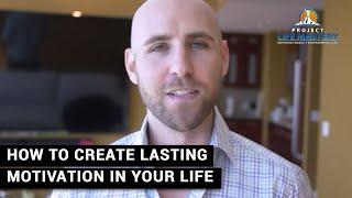 كيفية إنشاء دائم الدافع في حياتك