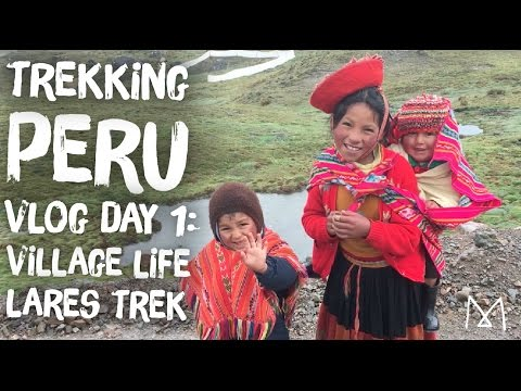 Peru Travel Vlog Day 1: Lares Trek & Village Life
