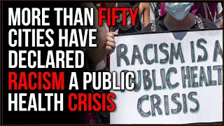 DOZENS Of City Governments And The State Of Colorado Declare RACISM A Public Health Crisis