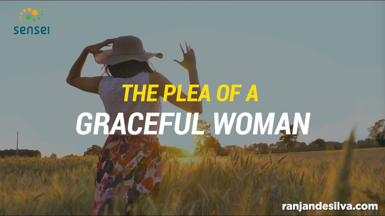 The Plea of a Graceful Women - a Poem for You