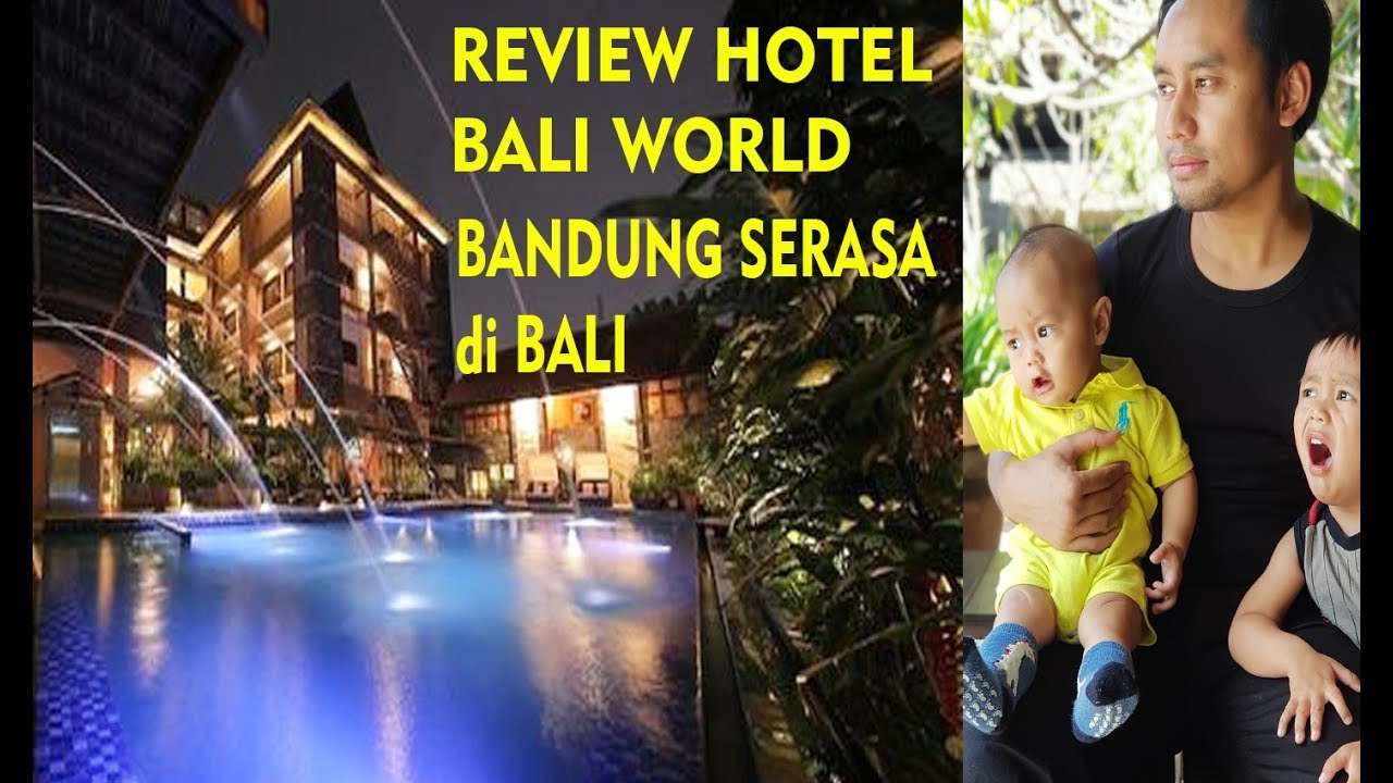 Review Hotel Bali World Bandung Hotel Murah Tapi Bagus Dan Nyaman Di Bandung Indra Channel 5 Youtube