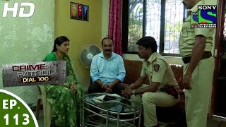 Crime Patrol Dial 100 - क्राइम पेट्रोल - Anaath-2 - Episode 113 - 17th March, 2016