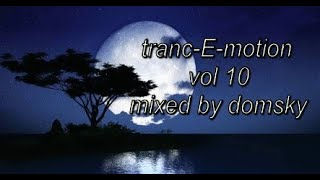 tranc-E-motion vol 10...mixed by domsky