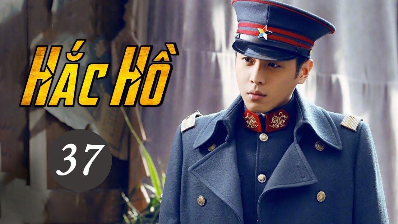 [Thuyết Minh] HẮC HỒ – Tập 37 | Siêu Phẩm Hành Động Kháng Nhật 2021 | Trương Nhược Quân – Lý Mạn