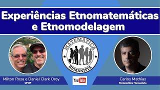 Experiências Etnomatemáticas  e Etnomodelagem - com Milton Rosa, Daniel Clark Orey e Carlos Mathias