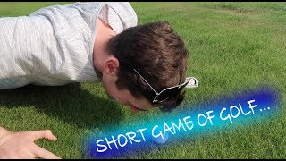SHORT GAME OF GOLF