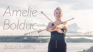 Amélie Bolduc - Baton Twirling