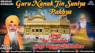 Shabad Gurbani   Guru Nanak Jin Suniya Pakhya   Bhai Balwinder Singh Rangila   Audio Jukebox