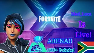 Fortnite Arena! 1500+ Points| South African Streamer| Giveaway At 550 Subs|