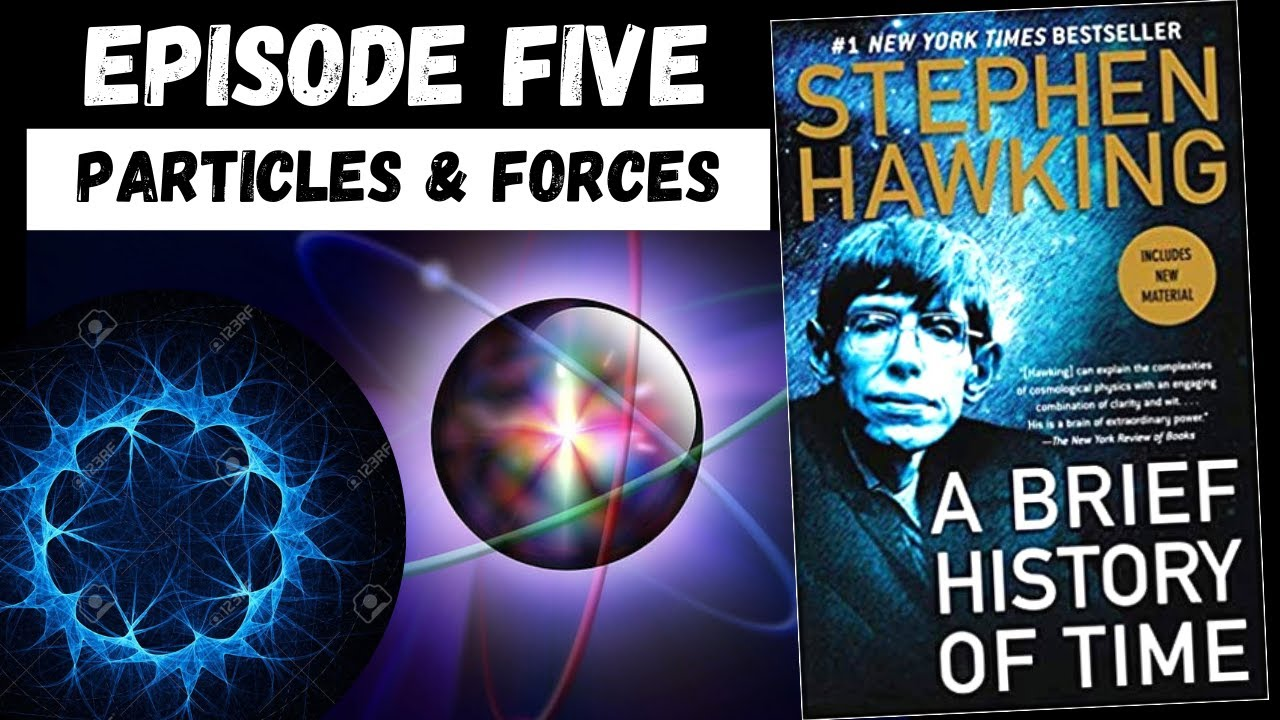 Download Stephen Hawking  - A Brief History of Time [5] Elementary Particles & Forces Of Nature