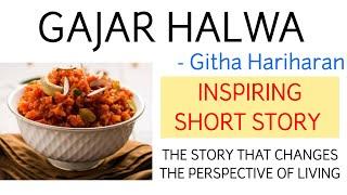 Gajar Halwa| Githa Hariharan| Short Story| Inspiring| MA English| IGNOU|